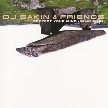 DJ Sakin & Friends - Protect Your Mind (Braveheart)