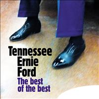 Tennessee Ernie Ford - The Best of the Best
