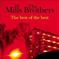 The Mills Brothers - The Best of the Best