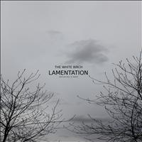 "The White Birch - Lamentation (""Oslo, 31. august"" version)"