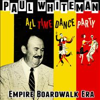 Paul Whiteman - All Time Dance Party! Boardwalk Empire Era
