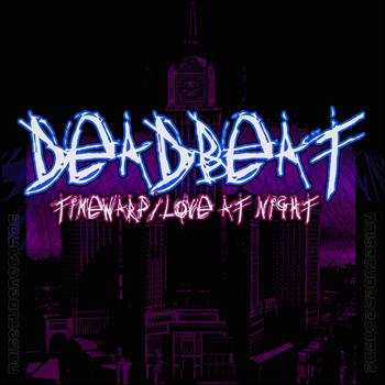 Deadbeat - TimeWarp / Love at Night
