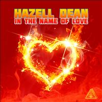 Hazell Dean - In The Name Of Love