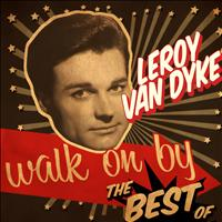 Leroy Van Dyke - Walk On By - The Best Of