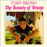 Tony Bruno - The Beauty of Bruno
