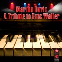 Martha Davis - A Tribute to Fats Waller