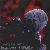 Mark Halliwell - Disjointed Themes