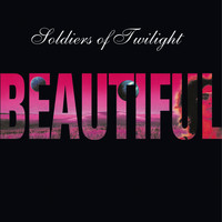 Soldiers of Twilight - Beautiful