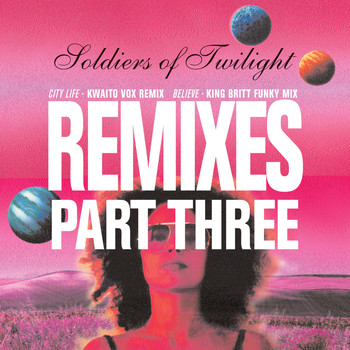 Soldiers of Twilight - Remixes Part Three