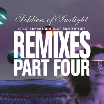 Soldiers of Twilight - Remixes Part Four