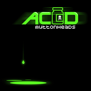 Muttonheads - Acid