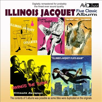 Illinois Jacquet - Five Classic Albums (The Kid and the Brute / Swing's the Thing / Illinois Jacquet Flies Again / Illinois acquet Collates / Groovin' With Jacquet) [Remastered]