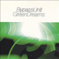 Bypass Unit - Green Dreams