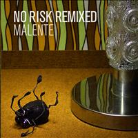 Malente - No Risk Remixed
