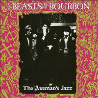 Beasts Of Bourbon - The Axemans Jazz (Explicit)