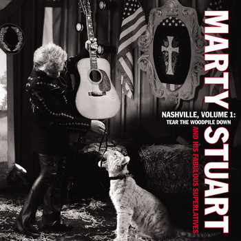 Marty Stuart - Nashviille: Tear The Woodpile Down