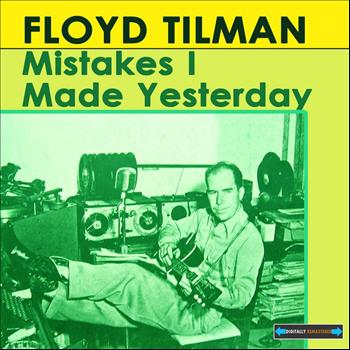 Floyd Tillman - Mistakes I Made Yesterday