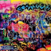 Coldplay & Rihanna - Princess of China [Radio Edit] (Radio Edit)