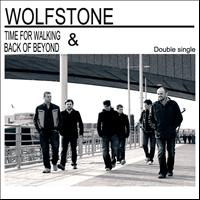 Wolfstone - Time for Walking / Back of Beyond
