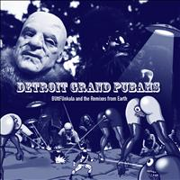 Detroit Grand Pubahs - BUttFUnkula & the Remixes from Earth (The Album)