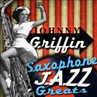 Johnny Griffin - Saxophone Jazz Greats