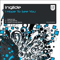 Inglide - I Hope To See You