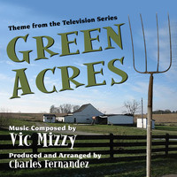 Charles Fernandez - Green Acres - Theme from the TV Series (Vic Mizzy)