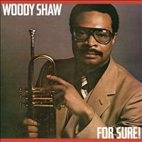 Woody Shaw - For Sure!