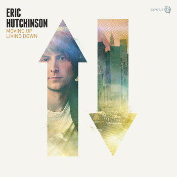 Eric Hutchinson - Moving Up Living Down