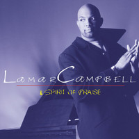 Lamar Campbell - Lamar Campbell And Spirit Of Praise