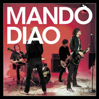 Mando Diao - You Can't Steal My Love [video edit] (video edit)