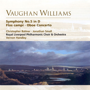 Vernon Handley/Royal Liverpool Philharmonic Orchestra/Christopher Balmer/Jonathan Small - Vaughan Williams: Symphony No.5 in D, Flos campi & Oboe Concerto