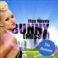 Ifan Kovny - Bunny ( Miss U ) (The Remixes)