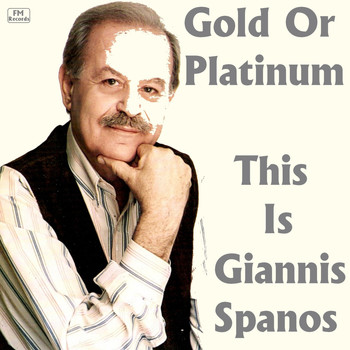 Yiannis Spanos - Gold or Platinum:This Is Yiannis Spanos