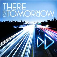 There For Tomorrow - A Little Faster (Deluxe Version)