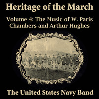 US Navy Band - Heritage of the March, Vol. 4 - The Music of Chambers and Hughes