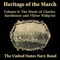 US Navy Band - Heritage of the March, Vol. 6 - The Music of Barnhouse and Widqvist
