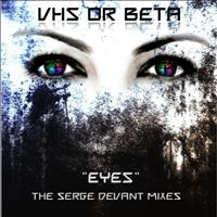 VHS Or Beta - Eyes