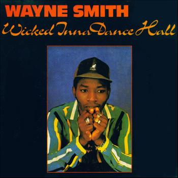 Wayne Smith - Wicked Inna Dancehall