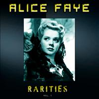 Alice Faye - Alice Faye Rarities, Vol. 1 (Remastered)