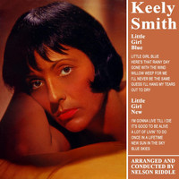Keely Smith - Little Girl Blue, Little Girl New