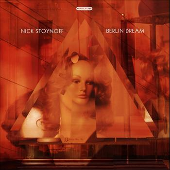 Nick Stoynoff - Berlin Dream