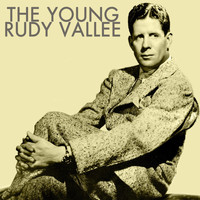 Rudy Vallee - The Young Rudy Vallee