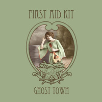 First Aid Kit - Ghost Town - Single