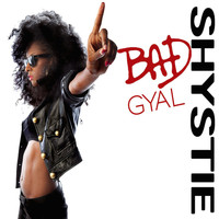 Shystie / - BAD GYAL