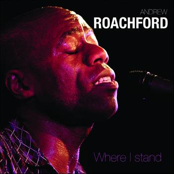 Andrew Roachford - Where I Stand