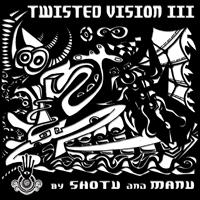 Shotu, Manu - Twisted Vision 3