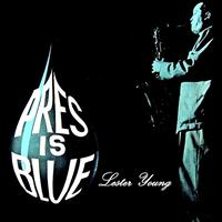 Lester Young - Pres Is Blue
