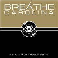 Breathe Carolina - Hell Is What You Make It
