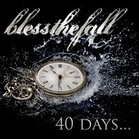 blessthefall - 40 Days...